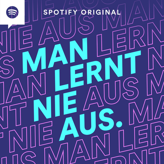 Spotify Podcast Man lernt nie aus