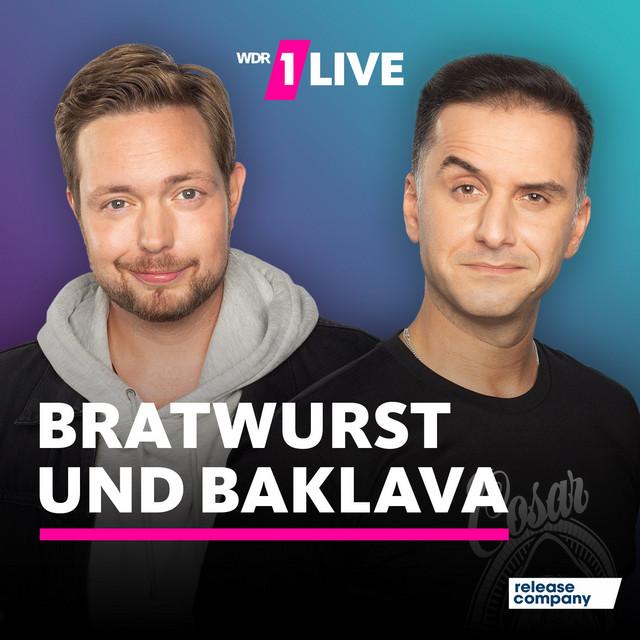 1LIVE Bratwurst und Baklava Podcast