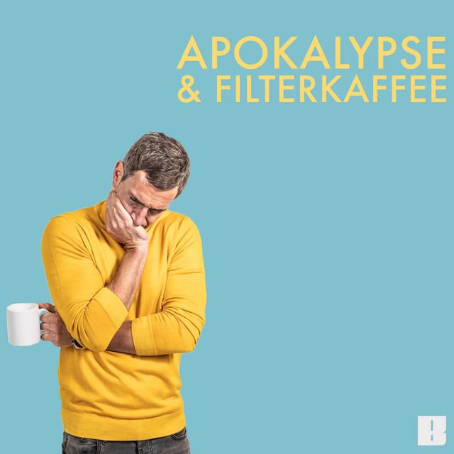 Apokalypse und Filterkaffee Podcast
