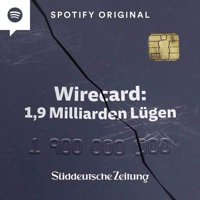 Wirecard 1,9 Millionen Lügen Podcast