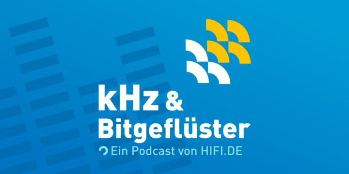 kHz & Bitgeflüster Podcast HIFI.DE